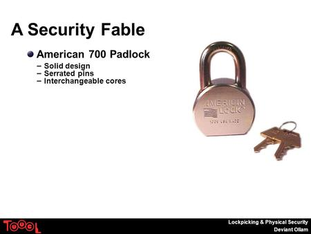 Lockpicking & Physical Security Deviant Ollam A Security Fable American 700 Padlock Solid design Serrated pins Interchangeable cores.