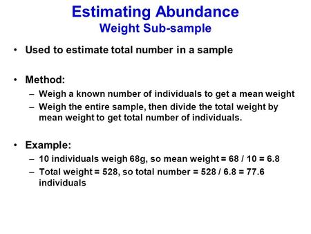 Estimating Abundance Weight Sub-sample