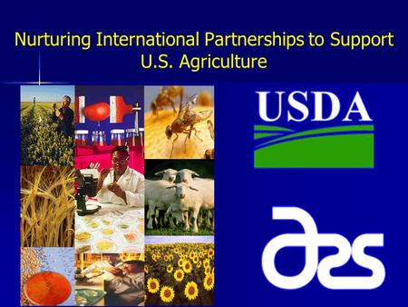 Nurturing International Partnerships to Support U.S. Agriculture.