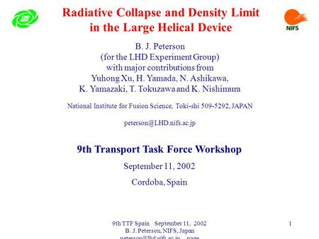 9th TTF Spain September 11, 2002 B. J. Peterson, NIFS, Japan page 1 Radiative Collapse and Density Limit in the Large Helical Device.