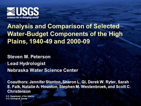 U.S. Department of the Interior U.S. Geological Survey Analysis and Comparison of Selected Water-Budget Components of the High Plains, 1940-49 and 2000-09.