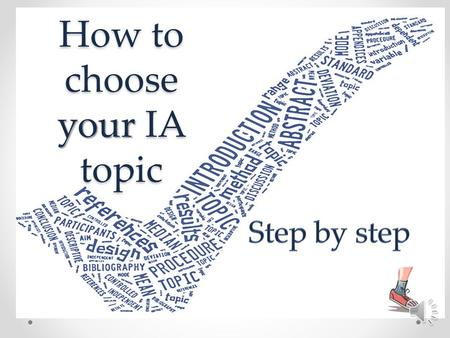 How to choose your IA topic The moment has come to choose your topic Laura Swash Pamoja, August 20122.