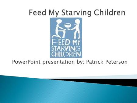 PowerPoint presentation by: Patrick Peterson. ◦ Was founded in 1987 by a Minnesota businessman. ◦ He connected with General Mills to develop a nutritional.
