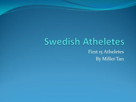 First 15 Atheletes By Miller Tan. Lina Andersson, Cross-Country Skiing Height 180 cm (5' 10) Weight 67 kg (148 lbs) Date of Birth March 18, 1981 Age.