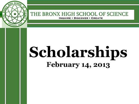 Scholarships February 14, 2013. Agenda 1.Scholarship basics 2.How to locate scholarships 3.Tips for Students & Parents.