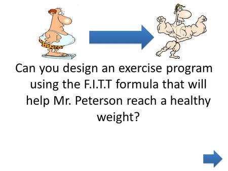 Can you design an exercise program using the F.I.T.T formula that will help Mr. Peterson reach a healthy weight?