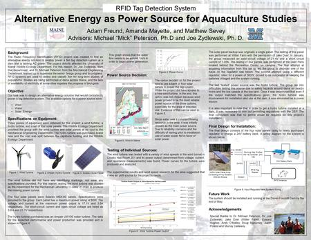 "Alternative Energy as Power Source for Aquaculture Studies Adam Freund, Amanda Mayette, and Matthew Sevey Advisors: Michael ""Mick"" Peterson, Ph.D and Joe."
