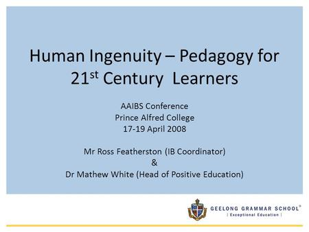 Human Ingenuity – Pedagogy for 21st Century Learners