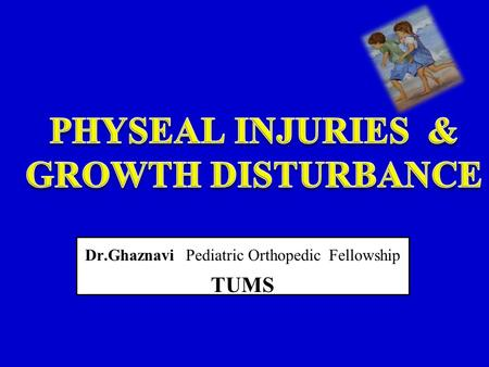 Dr.Ghaznavi Pediatric Orthopedic Fellowship TUMS.