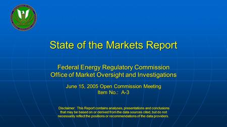 Federal Energy Regulatory Commission State of the Markets Report Federal Energy Regulatory Commission Office of Market Oversight and Investigations June.
