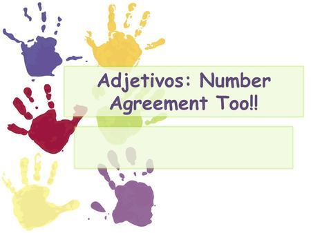 Adjetivos: Number Agreement Too!!. Adjetivos: Repaso Adjectives agree by gender. Choose the correct form of the adjective. 1. Ella es (alto/alta). 2.