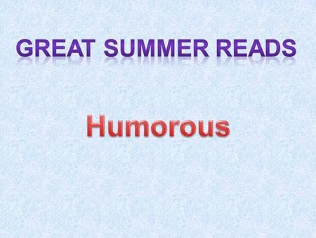 GREAT SUMMER Reads Humorous.
