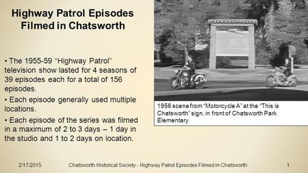 "2/17/2015Chatsworth Historical Society - Highway Patrol Episodes Filmed in Chatsworth1 Highway Patrol Episodes Filmed in Chatsworth The 1955-59 ""Highway."