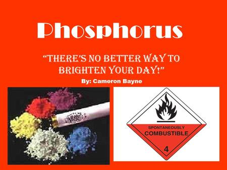 "Phosphorus ""There's no better way to brighten your day!"" By: Cameron Bayne."