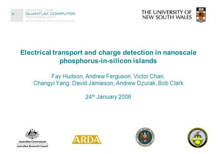 Electrical transport and charge detection in nanoscale phosphorus-in-silicon islands Fay Hudson, Andrew Ferguson, Victor Chan, Changyi Yang, David Jamieson,
