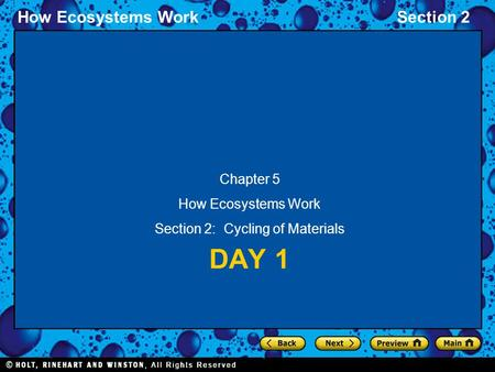 How Ecosystems WorkSection 2 DAY 1 Chapter 5 How Ecosystems Work Section 2: Cycling of Materials.