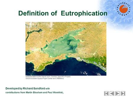 Definition of Eutrophication Developed by Richard Sandford with contributions from Martin Bloxham and Paul Worsfold, Eutrophication in the Sea of Azov.