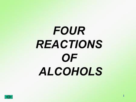 1 FOUR REACTIONS OF ALCOHOLS. 2 4 REACTIONS OF ALCOHOLS 1.SUBSTITUTION WITH HALIDES TO FORM ALKYL HALIDES 2.ELIMINATION OF WATER (DEHYDRATION TO ALKENES)