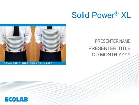 Solid Power ® XL PRESENTER NAME PRESENTER TITLE DD MONTH YYYY.