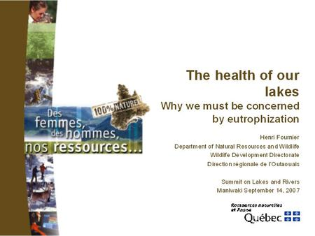 1. 2 The presentation What is a healthy lake? What are the major threats? What is eutrophization? What can be done?