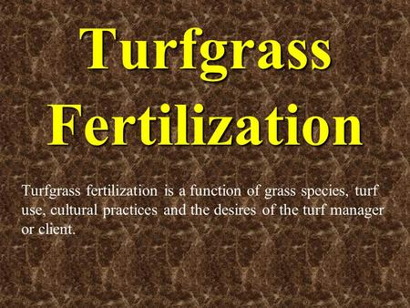 Turfgrass Fertilization