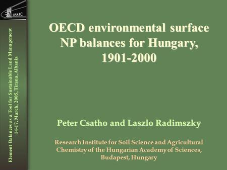 Element Balances as a Tool for Sustainable Land Management 14-17. March, 2005, Tirana, Albania OECD environmental surface NP balances for Hungary, 1901-2000.
