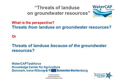 """Threats of landuse on groundwater resources"" What is the perspective? Threats from landuse on groundwater resources? Or Threats of landuse because of."