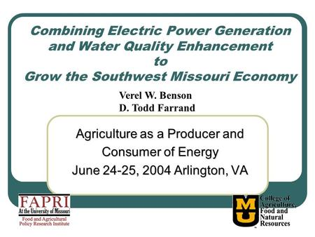 Combining Electric Power Generation and Water Quality Enhancement to Grow the Southwest Missouri Economy Agriculture as a Producer and Consumer of Energy.