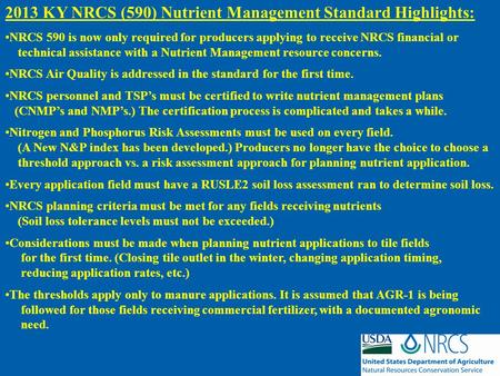 2013 KY NRCS (590) Nutrient Management Standard Highlights: NRCS 590 is now only required for producers applying to receive NRCS financial or technical.