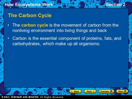 How Ecosystems WorkSection 2 The Carbon Cycle The carbon cycle is the movement of carbon from the nonliving environment into living things and back Carbon.