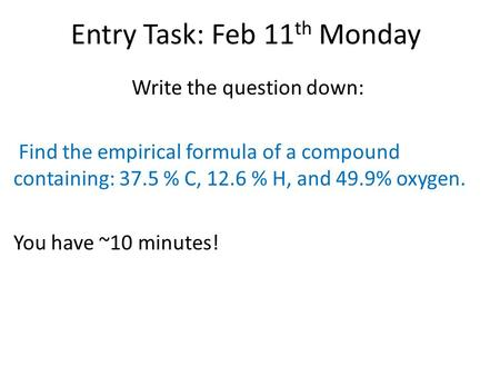 Entry Task: Feb 11th Monday