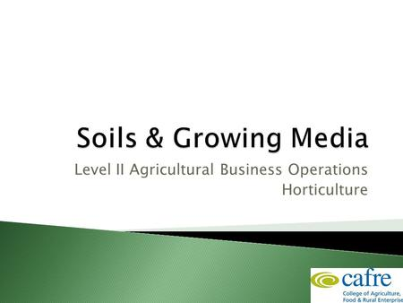 Level II Agricultural Business Operations Horticulture.