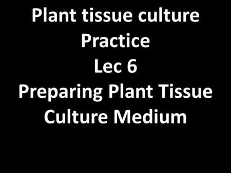 Preparing Plant Tissue Culture Medium