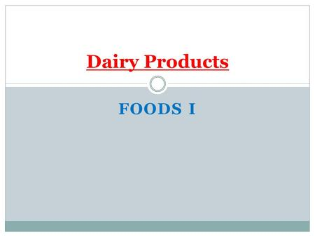 FOODS I Dairy Products. MINERALS Calcium- Calcium- builds strong bones and teeth- strengthens body cells – aids in blood clotting – regulates muscles.
