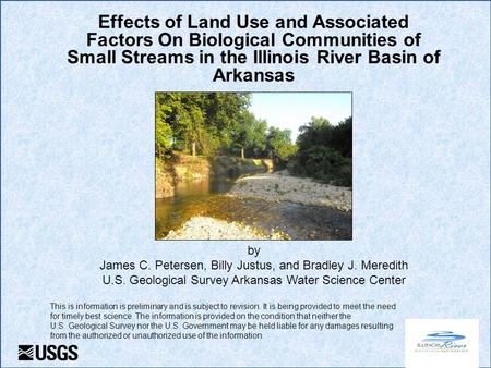 Effects of Land Use and Associated Factors On Biological Communities of Small Streams in the Illinois River Basin of Arkansas by James C. Petersen, Billy.