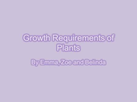Growth Requirements of Plants
