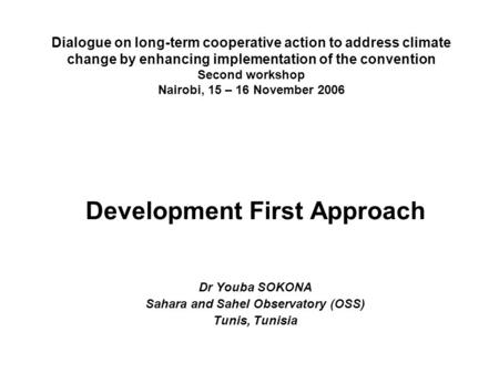 Dialogue on long-term cooperative action to address climate change by enhancing implementation of the convention Second workshop Nairobi, 15 – 16 November.
