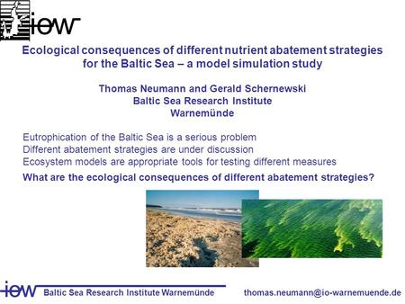 Baltic Sea Research Institute Warnemünde iow iow Ecological consequences of different nutrient abatement strategies for.