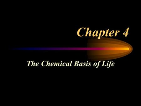 Chapter 4 The Chemical Basis of Life. Matter Matter = any material substance with Mass & Volume.