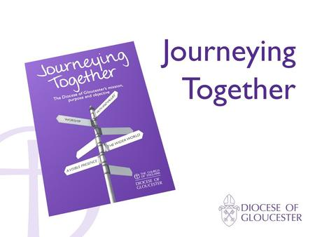 1 Journeying Together. THE WIDER WORLD A VISIBLE PRESENCE FAITH AND VALUES WORSHIP.
