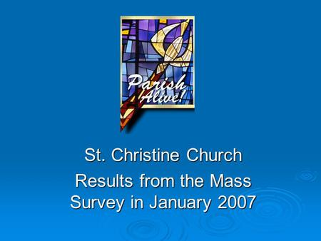 St. Christine Church Results from the Mass Survey in January 2007.
