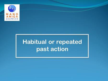 Habitual or repeated past action. VOCABULARY. Clothes. Listen and practice. wordpron.Spanish a shoe/a shu/un zapato a shirt/a shirt/una camisa a sweater/a.