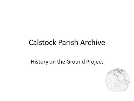 Calstock Parish Archive History on the Ground Project.