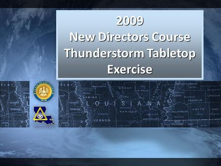 Click to edit Master title style Click to edit Master subtitle style 1 2009 New Directors Course Thunderstorm Tabletop Exercise.