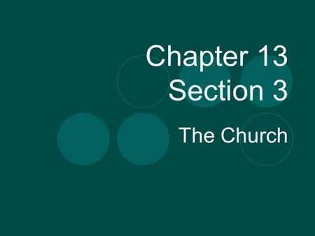 Chapter 13 Section 3 The Church. Chapter Review Within the feudal system a powerful noble granted land called a ____ to a lesser noble The system where.