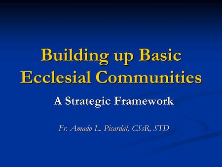 basic ecclesial communities Basic ecclesial community among families and schools in the philippine  education setting rey r vargas phd in theology student ust graduate school .