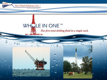 The first total drilling fluid in a single sack..