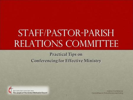 1 Staff/Pastor-Parish Relations Committee Practical Tips on Conferencing for Effective Ministry.