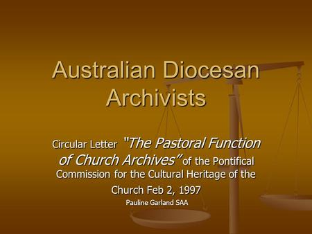 "Australian Diocesan Archivists Circular Letter ""The Pastoral Function of Church Archives"" of the Pontifical Commission for the Cultural Heritage of the."