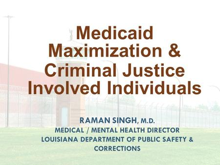 Medicaid Maximization & Criminal Justice Involved Individuals